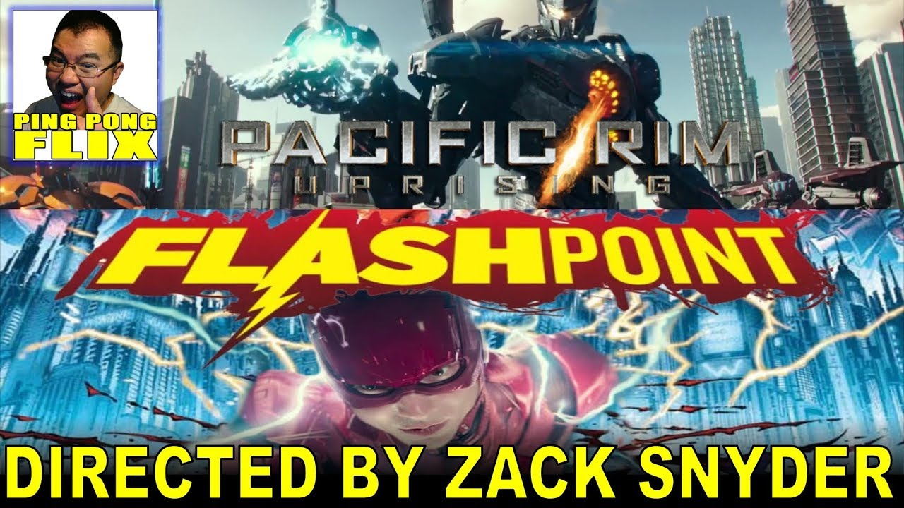 FLASHPOINT Directed By Zack Snyder? PACIFIC RIM UPRISING 2nd Trailer Review!