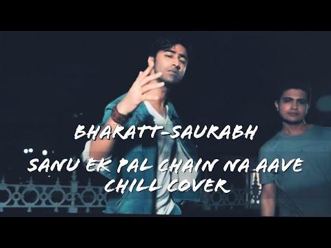 Sanu EK Pal Chain Na Aave (Cover) | Bharatt-Saurabh | Rahat Fateh Ali Khan | New Hindi Song 2018