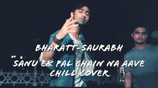 Sanu EK Pal Chain Na Aave (Cover)   Bharatt-Saurabh   Rahat Fateh Ali Khan   New Hindi Song 2018