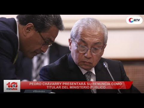 Pedro Chávarry dará un paso al costado como fiscal de la Nación - 10 minutos Edición Matinal