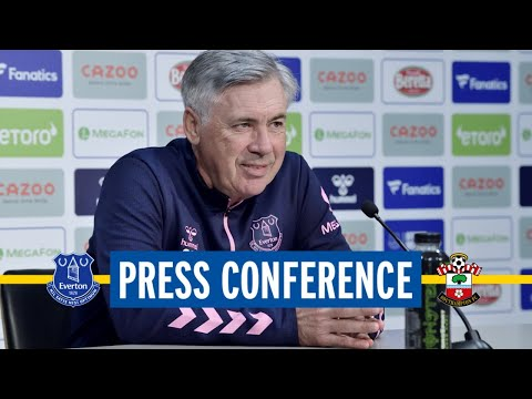 EVERTON V SOUTHAMPTON | LIVE PRESS CONFERENCE | CARLO ANCELOTTI