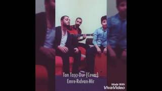 Tan Taşçı - (Dur) Cover-Emre Rıdvan Mir