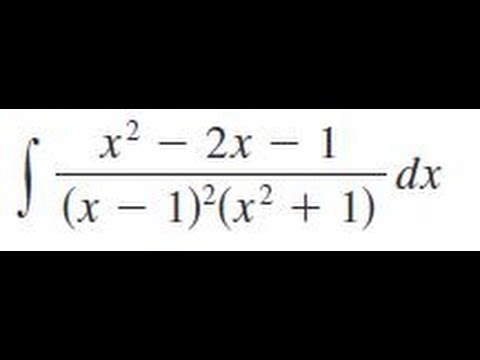 Integrate (x^2 - 2x - 1)/((x-1)^2(x^2+1)) dx - YouTube