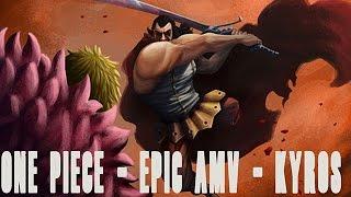 One Piece © [EPIC AMV] - Kyros - Dressrosa - ワンピース