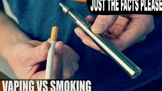 Vaping vs Smoking | Just the facts please