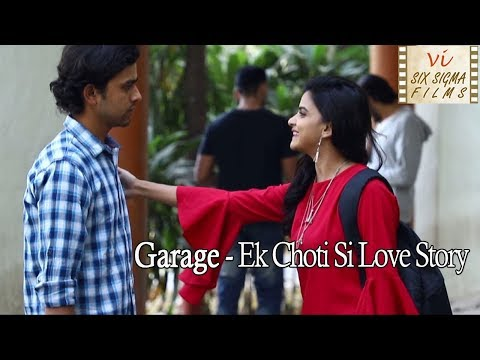 Garage- Ek Choti Si Love Story | Hindi Romantic Short Film | Six Sigma Films