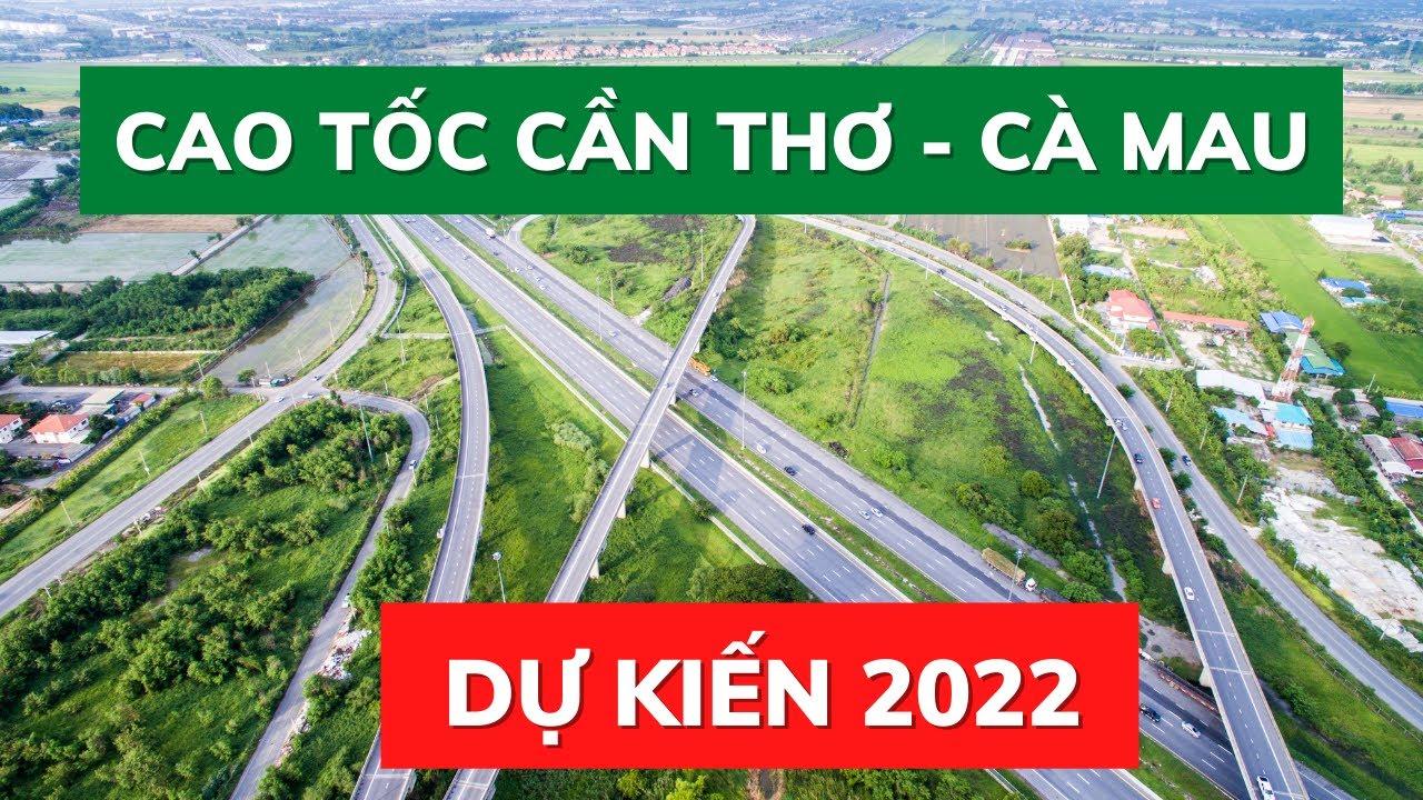 image Cao tốc Cần Thơ Cà Mau dự kiến khởi công năm 2022