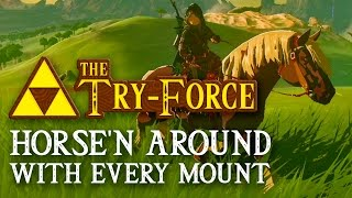 Horse'n Around With Every Mount - Zelda Breath of the Wild The Try Force