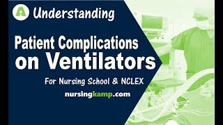 Patient Complications on the Ventilator ICU KAMP Problems ventilations aspiration  NCLEX review 2019