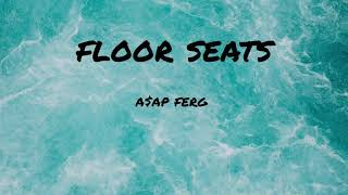 A AP Ferg Floor Seats Lyrics