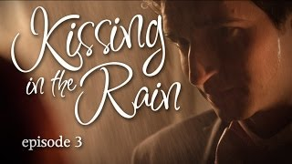 Kissing in the Rain - Ep. 3: Olivia & Ben - Mary Kate Wiles & Sean Persaud