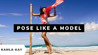Posing for Pictures: Tutorial on how to pose like a model portfolio or Instagram