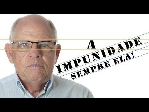 A Impunidade, Sempre Ela!