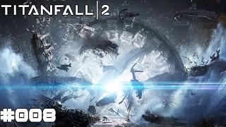 TITANFALL 2 | #008 Der Sender | Let's Play Titanfall 2 (Deutsch/German)