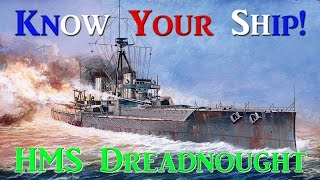 World of Warships - Know Your Ship! - HMS Dreadnought Battleship