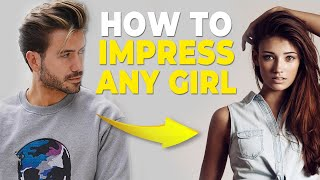7 BEST Ways to Impress ANY Girl | Do This to Get Noticed! | Alex Costa