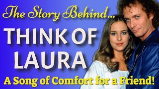 The Real Story Behind Think of Laura by Christopher Cross