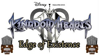 Edge of Existence (Kingdom Hearts III) Organ Cover [Patreon Request]