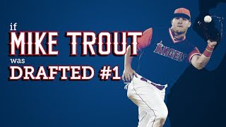 What if Mike Trout was drafted #1?