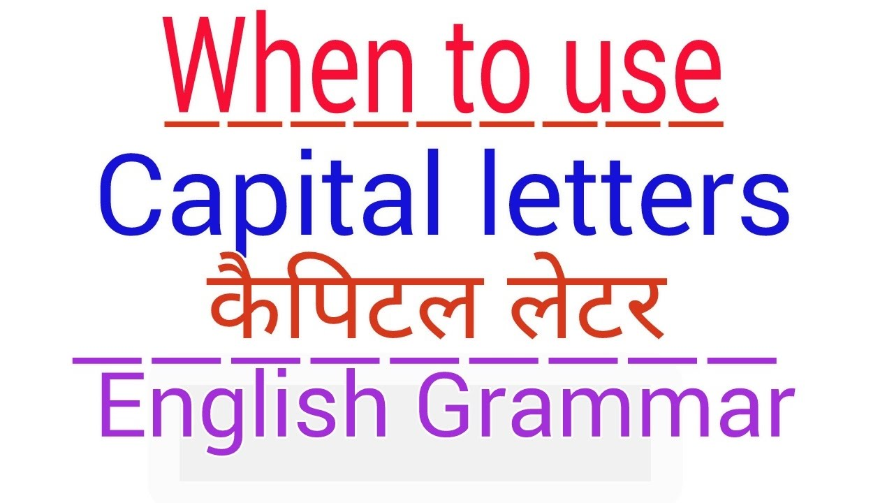 english grammar when to use capital letters capitalization rule in hindi english