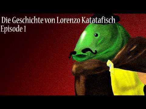 Die Geschichte von Lorenzo Katatafisch   Episode 1.jpg
