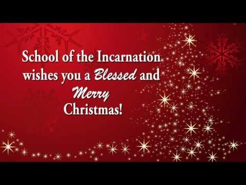 Merry Christmas from School of the Incarnation!