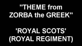 Theme from Zorba the Greek - Royal Scots
