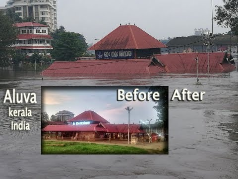 Aluva flood, before and after, Periyar River floods, Kerala floods, floods in India,