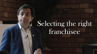 Franchise Management Series:( Selecting the right franchisee)