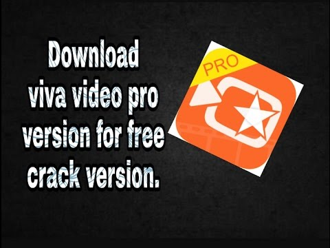 VivaVideo PRO HD video Editor APK Full Premium Cracked for Android free Download