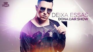 Deixa Essas Dona Dar Show - Dan Lellis (Official Video)