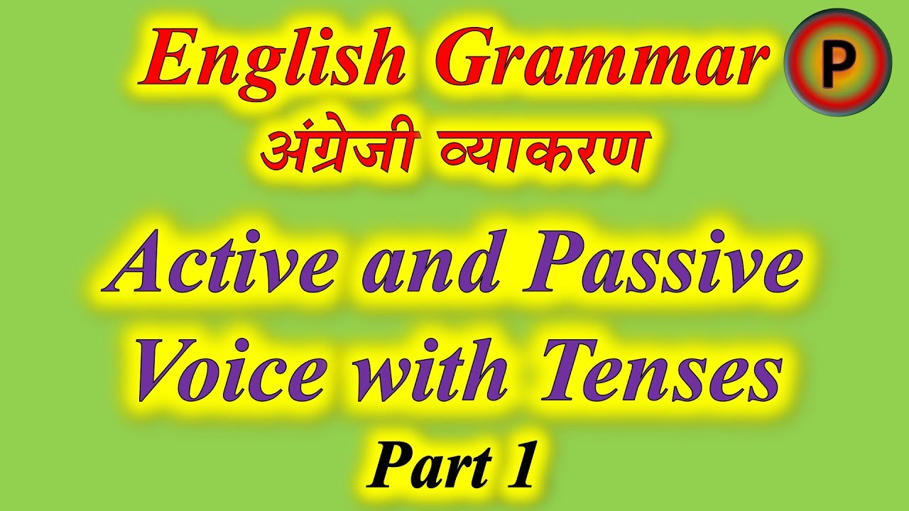 Active And Passive Voice With Tense Part 1 Complete English Grammar 12e1701 Youtube