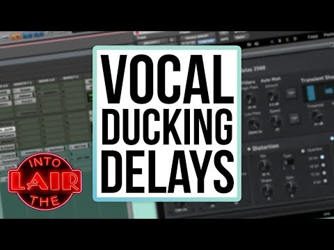 Vocal Ducking Delays – Into The Lair #184