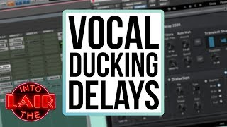 Vocal Ducking Delays - Into The Lair #184