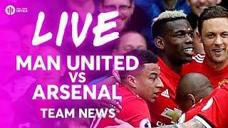 FELLAINI & POGBA!!! Manchester United vs Arsenal LIVE TEAM NEWS STREAM