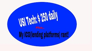 Usi Tech day 11 update and my rant on ICOs(lending platforms)