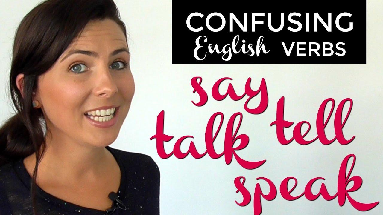 Confusing English Verbs: SAY | TELL | TALK | SPEAK - YouTube