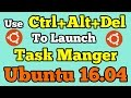 How to Launch Task Manager using Ctrl+Alt+Del keys in Ubuntu 16.04