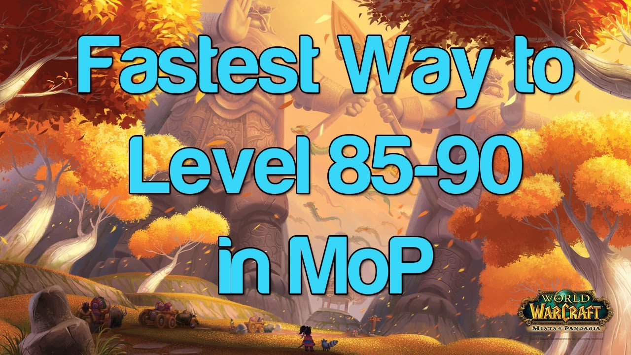 Fastest Way to Level 85-90 - WoW Leveling Guide - Dubisttot