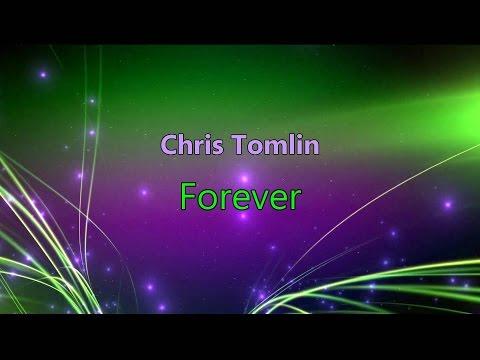 Forever - Chris Tomlin (lyrics on screen) HD