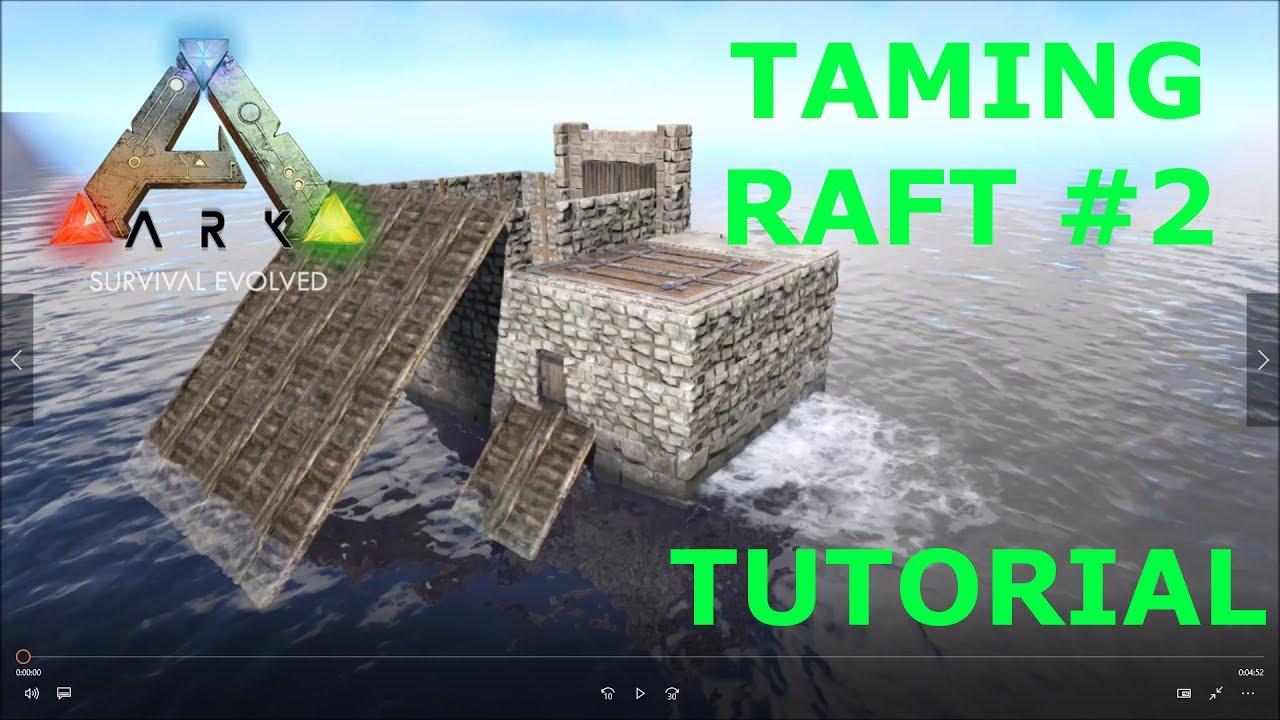 TAMING RAFT #2 TUTORIAL - Ark Survival Evolved Free Download