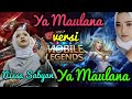 Ya Maulana - Nissa Sabyan Versi Mobile Legends  68hero Ter Update