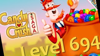 How to Beat Candy Crush Saga: Level 694 Walkthrough - No Booster