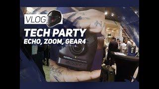 Tech Party : Echo Horizon, Zoom, Gear4 (Vlog)