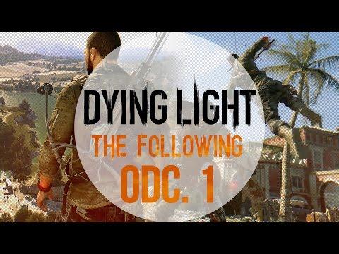 Dying Light: The Following [#1] - Oficjalnie i po polsku