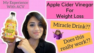 Apple Cider Vinegar For Weight Loss | Does It Really Work ??  | My Experience With ACV