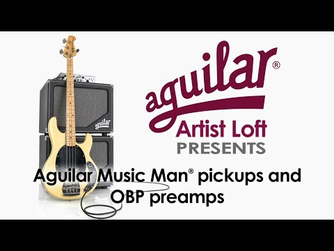 Aguilar Music Man Pickups and OBP Preamps