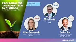 Packaging for the Planet 2021 Conference | Day 1 | AB inBev, Berry Global and Colgate-Palmolive