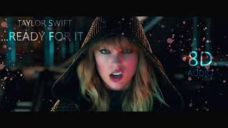 Taylor Swift - ...Ready For It? | 8D Audio 🎧 || Dawn of Music ||