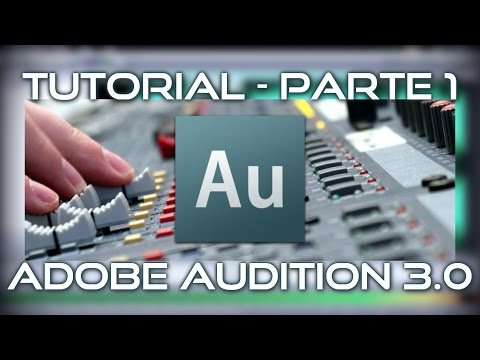 TUTORIAL PARTE 1 - ADOBE AUDITION 3 0